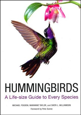 Hummingbirds: A Life-size Guide to Every Species  -     By: Michael Fogden, Marianne Taylor, Sheri L. Williamson