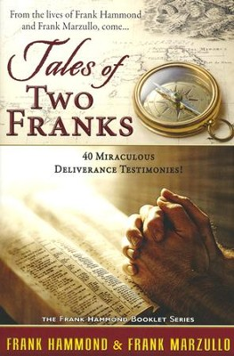 Tale of Two Franks - 40 Miraculous Deliverance Testimonies  -     By: Frank Hammond, Frank Marzullo