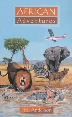 African Adventures:   -     By: Dick Anderson