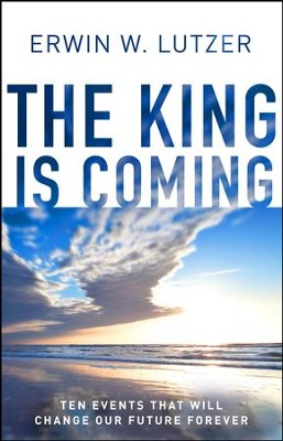 The King is Coming: Preparing to Meet Jesus / New edition - eBook  -     By: Erwin W. Lutzer