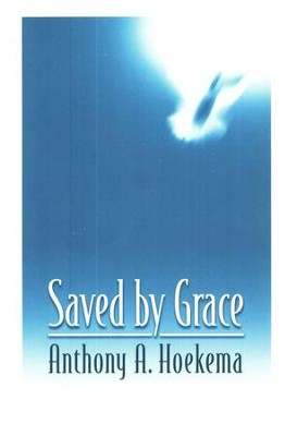 Saved by Grace [Anthony A. Hoekema]   -     By: Anthony Hoekema