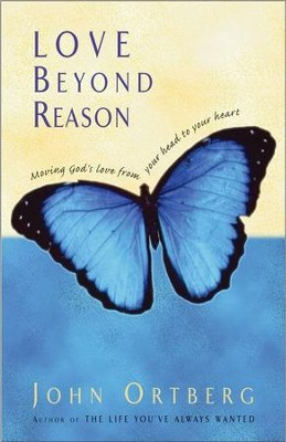 Love Beyond Reason - eBook  -     By: John Ortberg