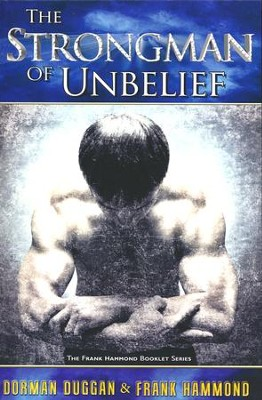 The Strongman of Unbelief  -     By: Dorman Duggan, Frank Hammond