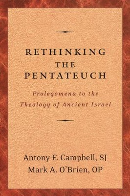 Rethinking the Pentateuch  -     By: Antony F. Campbell, Mark A. O'Brien