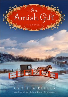 An Amish Gift: A Novel - eBook  -     By: Cynthia Keller