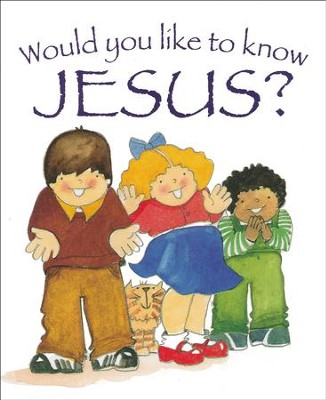 Would You Like to Know Jesus?  -     By: Eira Reeves