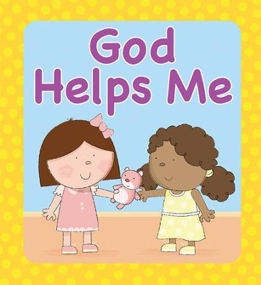 God Helps Me Boardbook  -     By: Juliet David     Illustrated By: Mike Bryne