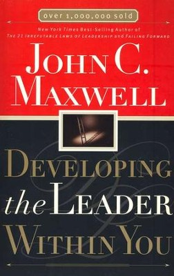 Developing the Leader Within You  -     By: John C. Maxwell