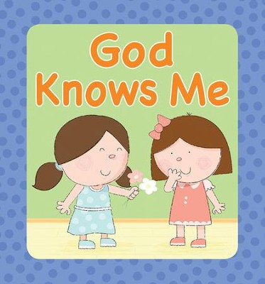 God Knows Me Boardbook  -     By: Juliet David     Illustrated By: Mike Bryne