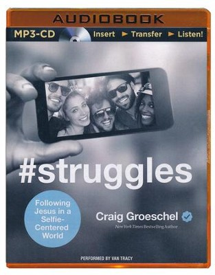 #Struggles: Following Jesus in a Selfie-Centered World - unabridged audio book on MP3-CD  -     Narrated By: Van Tracy     By: Craig Groeschel