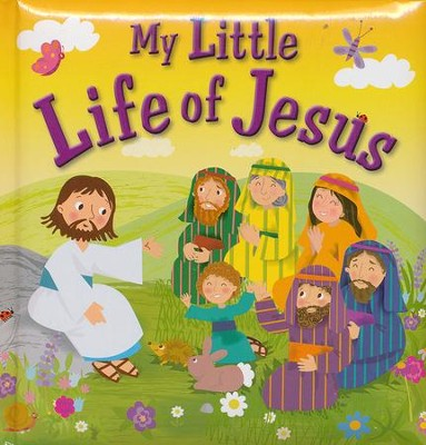 My Little Life of Jesus  -     By: Karen Williamson     Illustrated By: Amanda Enright
