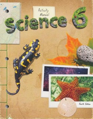 Science 6 Student Activity Manual, 4th Edition   -