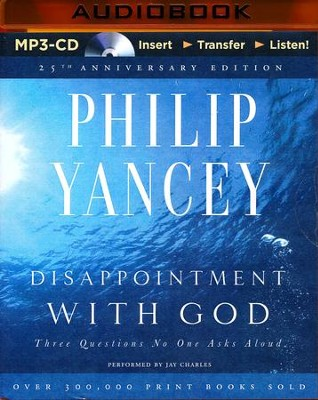 Disappointment with God: Three Questions No One Asks Aloud - unabridged audio book on MP3-CD  -     Narrated By: Jay Charles     By: Philip Yancey