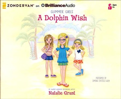 A Dolphin Wish - unabridged audio book on CD  -     Narrated By: Simona Chitescu-Welk     By: Natalie Grant