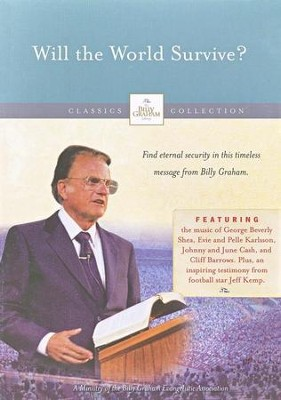 The Billy Graham Classic Collection: Will the World Survive? DVD   -     By: Billy Graham