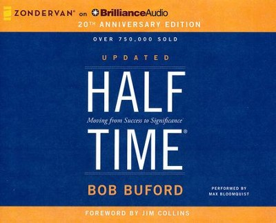 Halftime: Moving from Success to Significance - unabridged audio book on CD  -     Narrated By: Max Bloomquist     By: Bob P. Buford