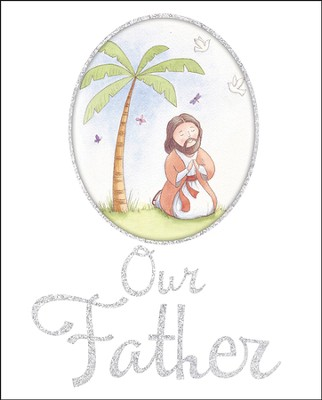 Our Father  -     By: Juliet David