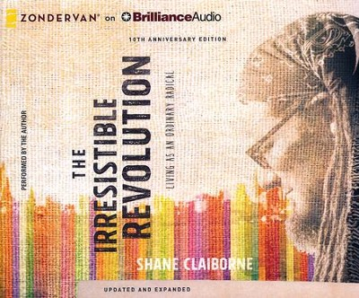 Irresistible Revolution, Updated and Expanded: Living as an Ordinary Radical - unabridged audio book on CD  -     Narrated By: Shane Claiborne     By: Shane Claiborne