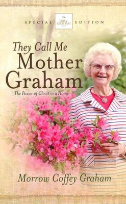 They Call Me Mother Graham   -     By: Morrow Coffey Graham