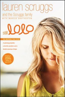 Still Lolo: A Plane Ride, a Horrific Accident, and a Family's Journey of Hope - eBook  -     By: Lauren Scruggs, Scruggs Family, Marcus Brotherton