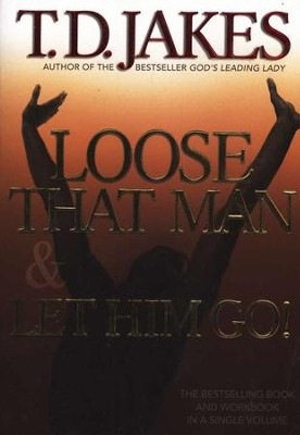 Loose That Man & Let Him Go! Book and Workbook   -     By: T.D. Jakes