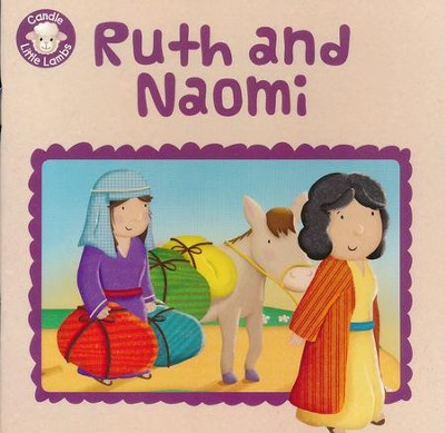 Ruth and Naomi  -     By: Karen Williamson     Illustrated By: Sarah Connor