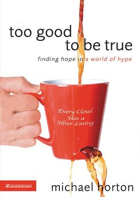 Too Good to Be True - eBook  -     By: Michael Horton