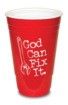 God Can Fix it, Red Solo Cup  -