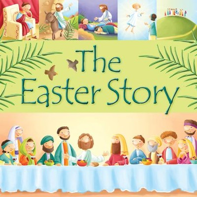 The Easter Story  -     By: Juliet David     Illustrated By: Elina Ellis