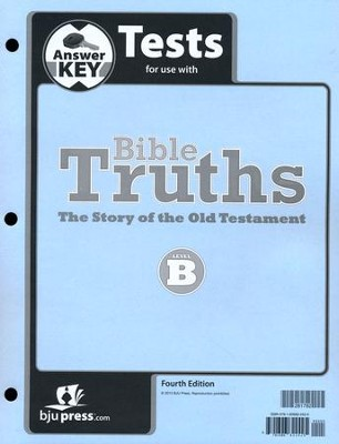 Bible Truths: Level B (Grade 8) Test Answer Key, 4th Edition  -