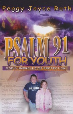 Psalm 91 for Youth  -     By: Peggy Joyce Ruth