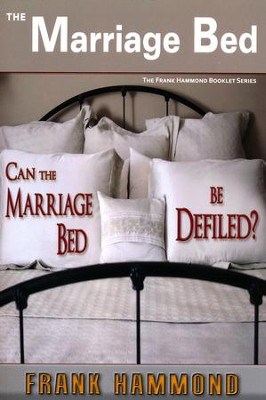 The Marriage Bed, The Frank Hammond Booklet Series   -     By: Frank Hammond