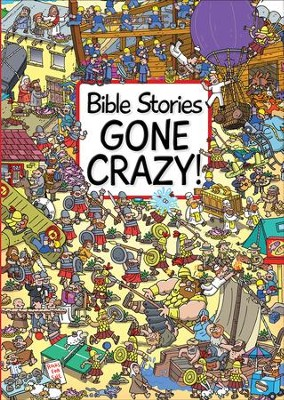 Bible Stories Gone Crazy!  -     By: Josh Edwards