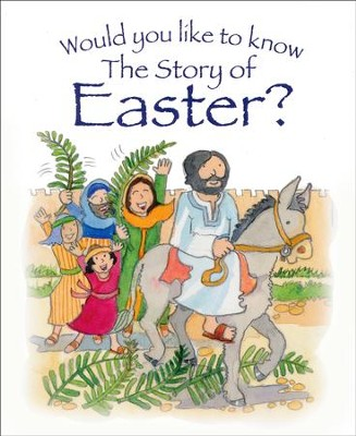 Would You Like to Know the Story of Easter?  -     By: Tim Dowley