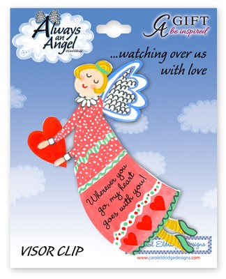 Wherever You Go, My Heart Goes With You, Angel Visor Clip  -     By: Carol Eldridge