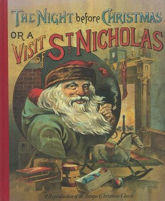 The Night Before Christmas or a Visit From St. Nicholas: A Reproduction of an Antique Christmas Classic  -     By: Clement C. Moore