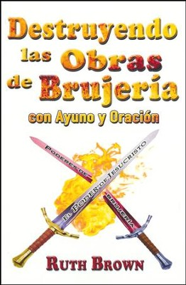 Destruyendo las Obras de Brujeria con Ayuno y Oracion  (Destroying Works of Witchcraft through Fasting & Prayer)  -     By: Ruth Brown