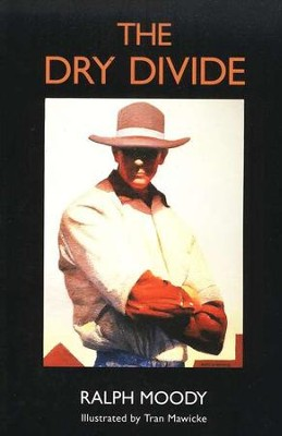 Little Britches:  The Dry Divide   -     By: Ralph Moody     Illustrated By: Tran Mawicke