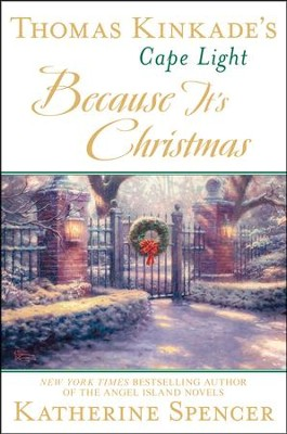 Thomas Kinkade's Cape Light: Because It's Christmas  -     By: Katherine Spencer
