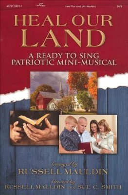 Heal Our Land: A Ready to Sing Patriotic Mini-Musical (Choral Book)  -     By: Russell Mauldin