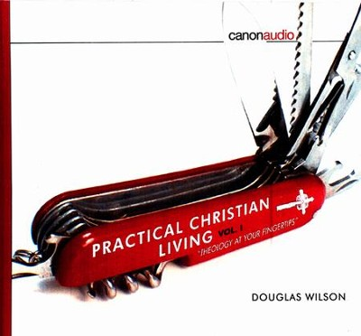 Practical Christian Living: Vol. 1 AudioBook on CD  -     By: Douglas Wilson