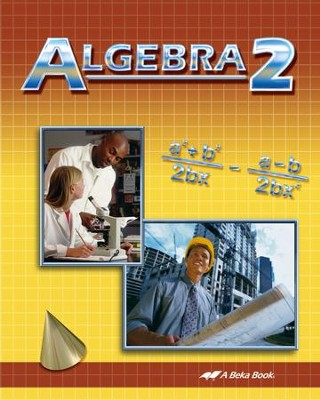 Abeka Algebra 2 Student Text, Grade 10 (2013 Version)   -