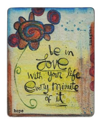 Be In Love With Your Life Plaque  -     By: Lynn Sanchelli