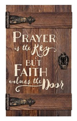 Prayer Is the Key But Faith Unlocks the Door, Door Art  -