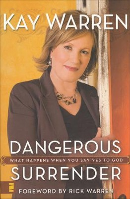 Dangerous Surrender: What Happens When You Say Yes to God - Slightly Imperfect  -     By: Kay Warren