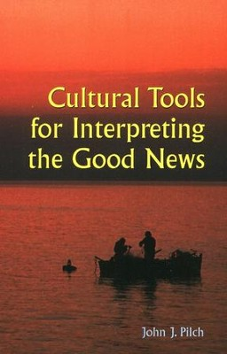 Cultural Tools for Interpreting the Good News  -     By: John J. Pilch