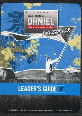 Dare To Be A Daniel Leader's Guide   -