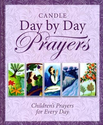 Candle Day by Day Prayers: Children's Prayers for Every Day  -     By: Juliet David
