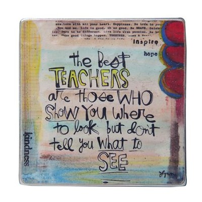 The Best Teachers Are Those Who Show You Magnet  -     By: Lynn Sanchelli