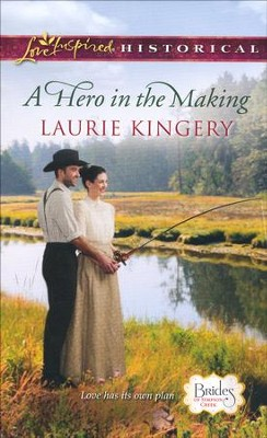 A Hero in the Making  -     By: Laurie Kingery